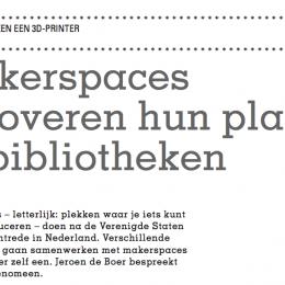 Makerspaces veroveren hun plaats in Nederland, bibliotheek als werkplaats (artikel InformatieProfessional)