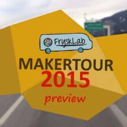 Preview documentaire FryskLab MakerTour2015
